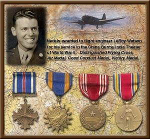 Map of the area where LeRoy Watson served in WW II with photographs of him, a C-46 aircraft, and some of his medals.